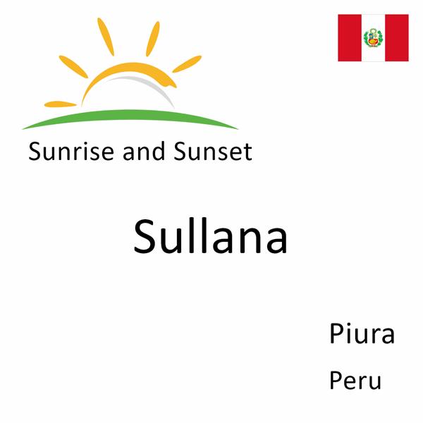 Sunrise and sunset times for Sullana, Piura, Peru