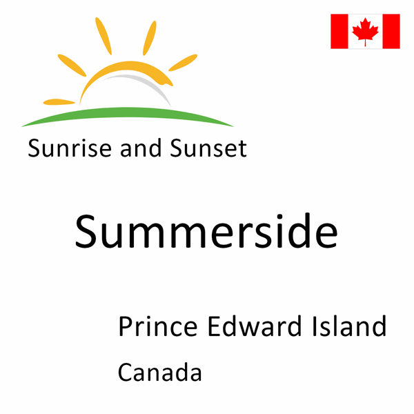 Sunrise and sunset times for Summerside, Prince Edward Island, Canada