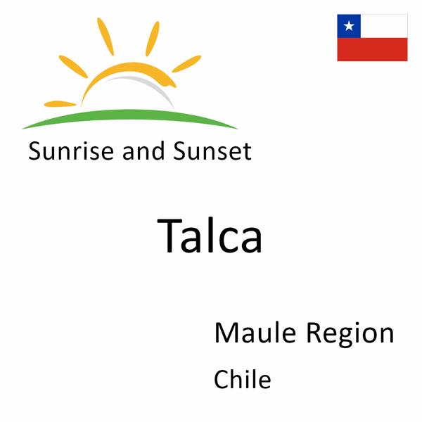 Sunrise and sunset times for Talca, Maule Region, Chile