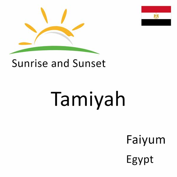 Sunrise and sunset times for Tamiyah, Faiyum, Egypt