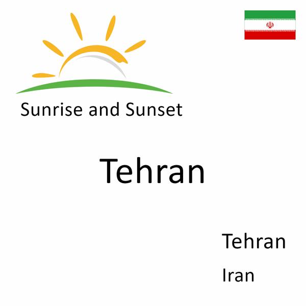 Sunrise and sunset times for Tehran, Tehran, Iran