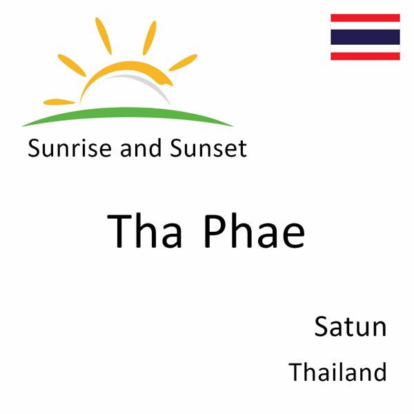 Sunrise and sunset times for Tha Phae, Satun, Thailand