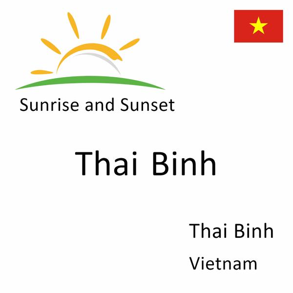 Sunrise and sunset times for Thai Binh, Thai Binh, Vietnam
