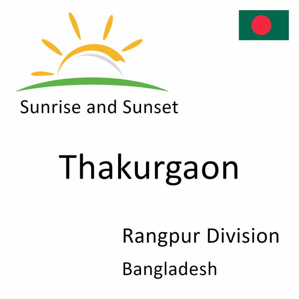 Sunrise and sunset times for Thakurgaon, Rangpur Division, Bangladesh
