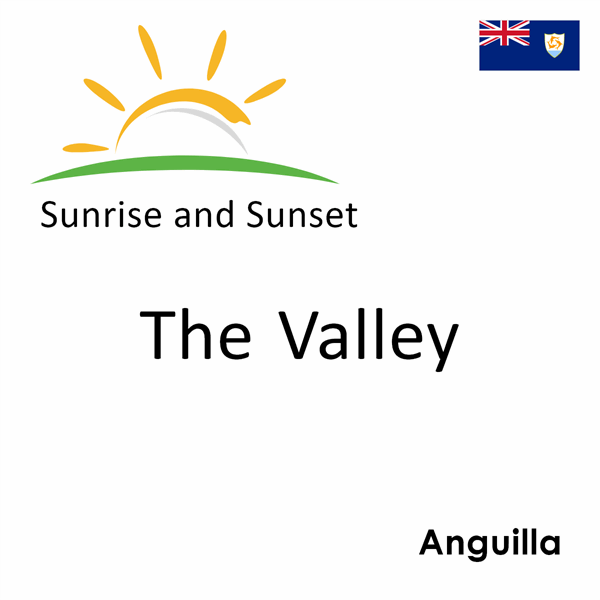 Sunrise and sunset times for The Valley, Anguilla