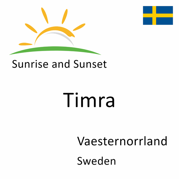 Sunrise and sunset times for Timra, Vaesternorrland, Sweden