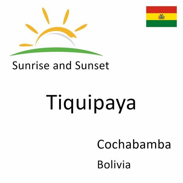 Sunrise and sunset times for Tiquipaya, Cochabamba, Bolivia