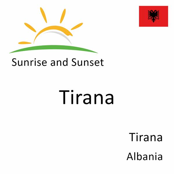 Sunrise and sunset times for Tirana, Tirana, Albania