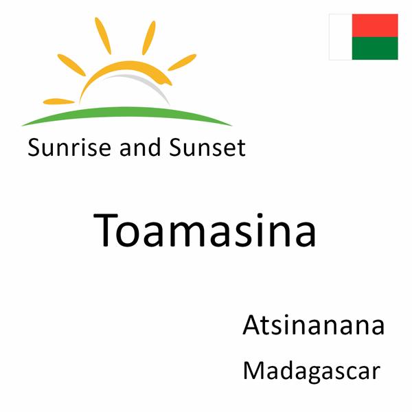 Sunrise and sunset times for Toamasina, Atsinanana, Madagascar