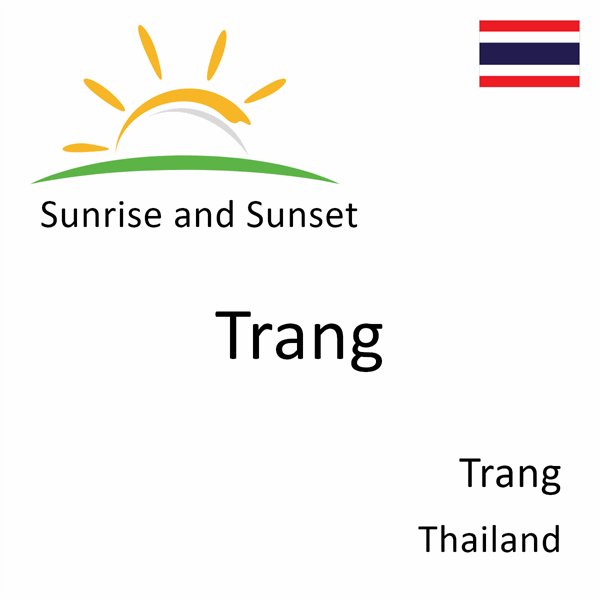 Sunrise and sunset times for Trang, Trang, Thailand