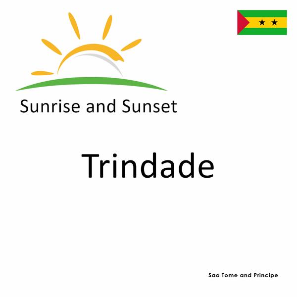 Sunrise and sunset times for Trindade, Sao Tome and Principe