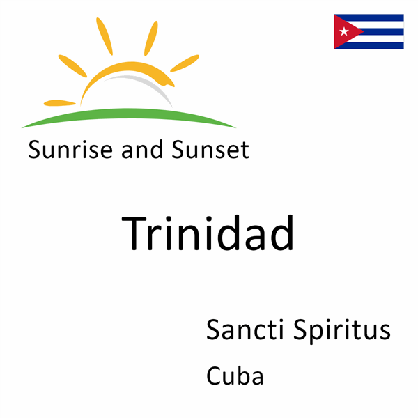 Sunrise and sunset times for Trinidad, Sancti Spiritus, Cuba