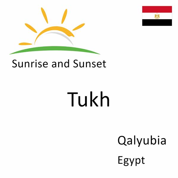Sunrise and sunset times for Tukh, Qalyubia, Egypt