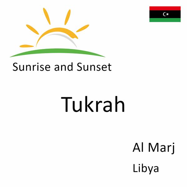 Sunrise and sunset times for Tukrah, Al Marj, Libya