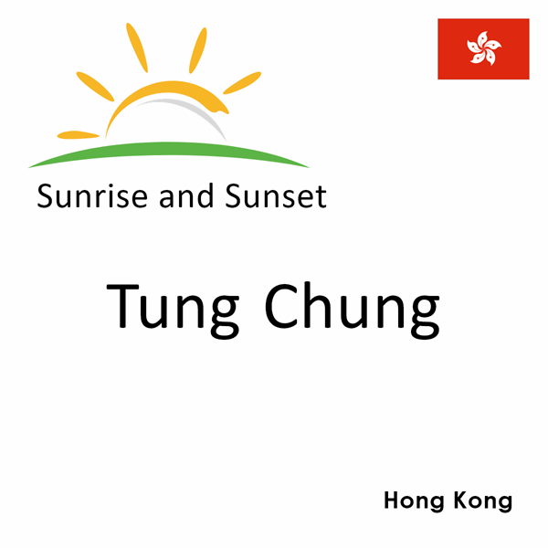 Sunrise and sunset times for Tung Chung, Hong Kong