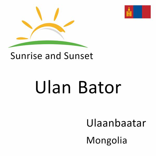 Sunrise and sunset times for Ulan Bator, Ulaanbaatar, Mongolia