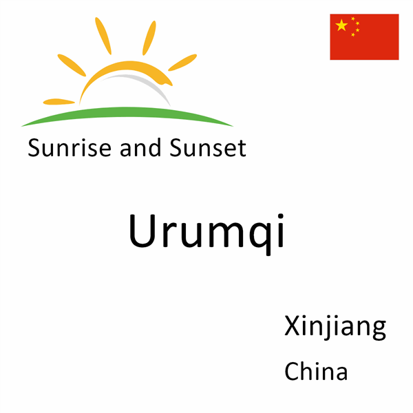 Sunrise and sunset times for Urumqi, Xinjiang, China