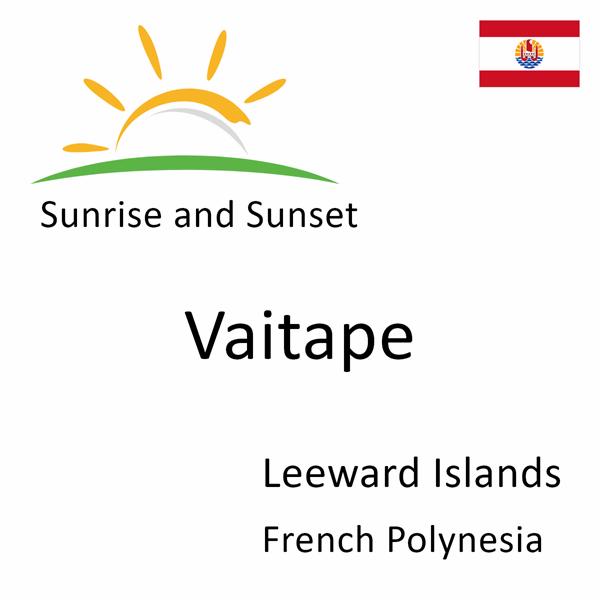 Sunrise and sunset times for Vaitape, Leeward Islands, French Polynesia