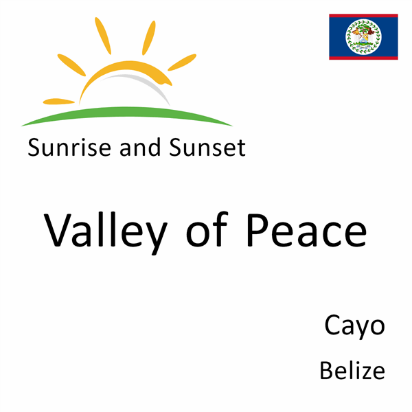 Sunrise and sunset times for Valley of Peace, Cayo, Belize