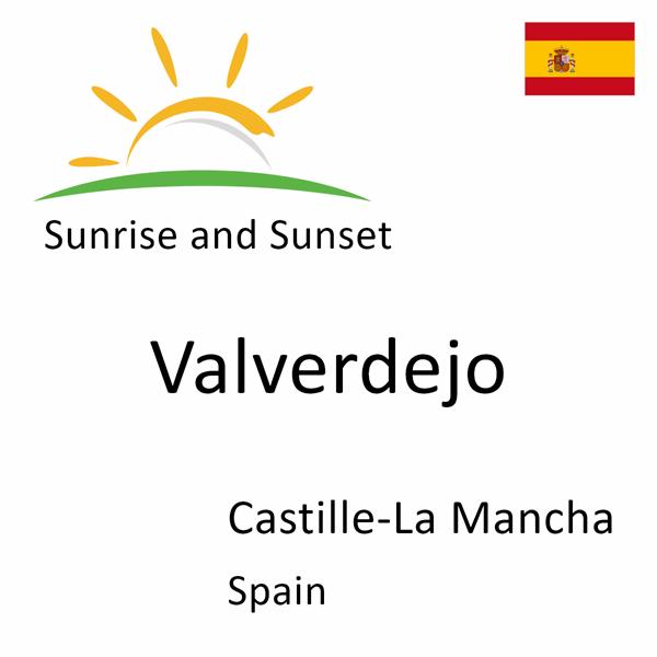 Sunrise and sunset times for Valverdejo, Castille-La Mancha, Spain
