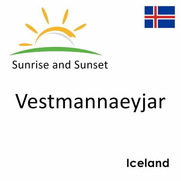 Sunrise and sunset times for Vestmannaeyjar, Iceland