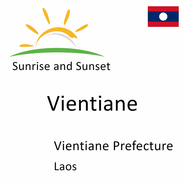 Sunrise and sunset times for Vientiane, Vientiane Prefecture, Laos