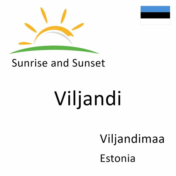 Sunrise and sunset times for Viljandi, Viljandimaa, Estonia