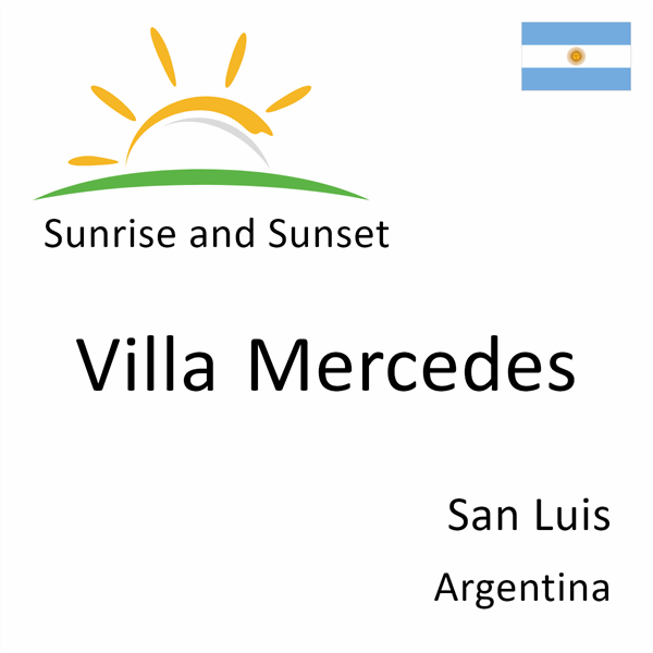 Sunrise and sunset times for Villa Mercedes, San Luis, Argentina