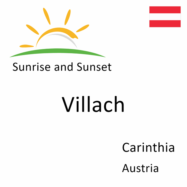 Sunrise and sunset times for Villach, Carinthia, Austria