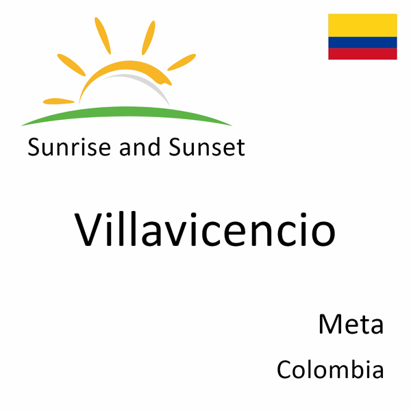 Sunrise and sunset times for Villavicencio, Meta, Colombia