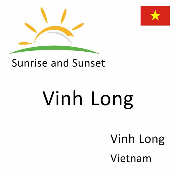 Sunrise and sunset times for Vinh Long, Vinh Long, Vietnam