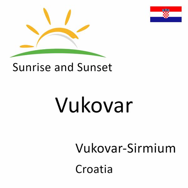 Sunrise and sunset times for Vukovar, Vukovar-Sirmium, Croatia