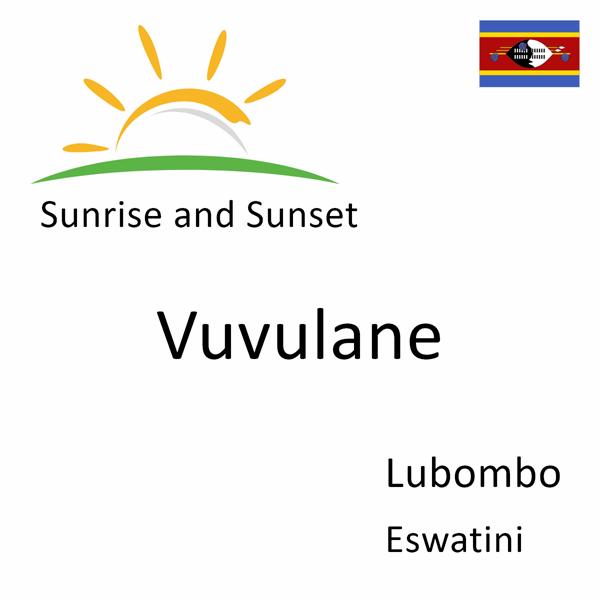 Sunrise and sunset times for Vuvulane, Lubombo, Eswatini