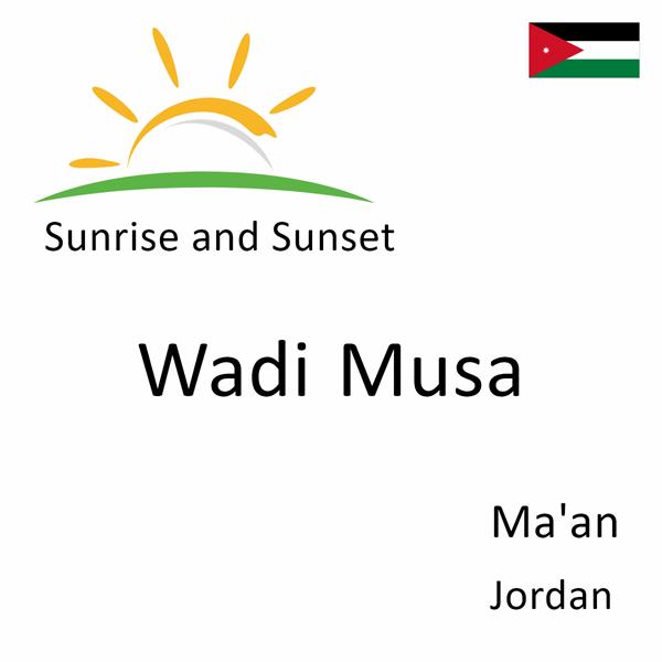 Sunrise and sunset times for Wadi Musa, Ma'an, Jordan