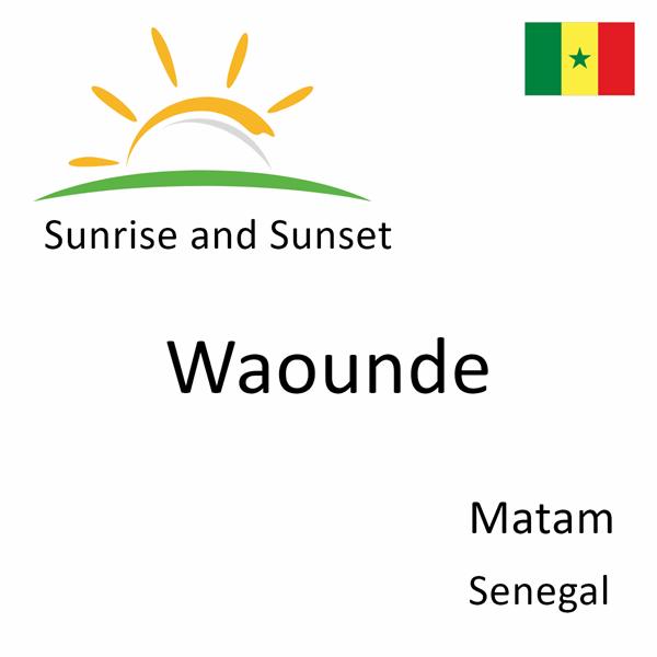 Sunrise and sunset times for Waounde, Matam, Senegal
