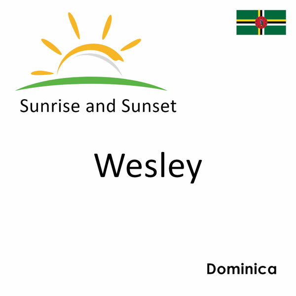 Sunrise and sunset times for Wesley, Dominica