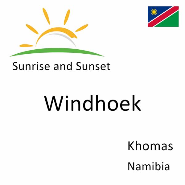 Sunrise and sunset times for Windhoek, Khomas, Namibia