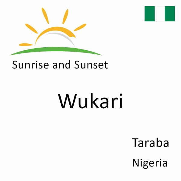 Sunrise and sunset times for Wukari, Taraba, Nigeria