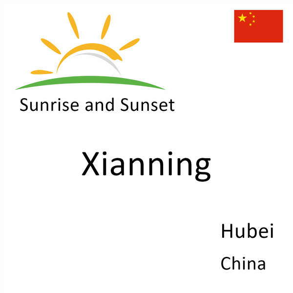 Sunrise and sunset times for Xianning, Hubei, China
