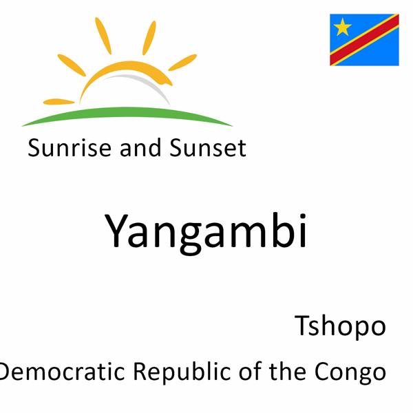 Sunrise and sunset times for Yangambi, Tshopo, Democratic Republic of the Congo