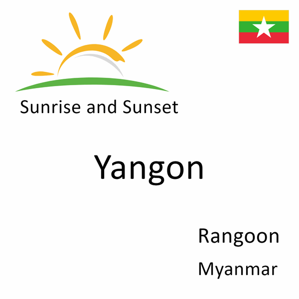 Sunrise and sunset times for Yangon, Rangoon, Myanmar