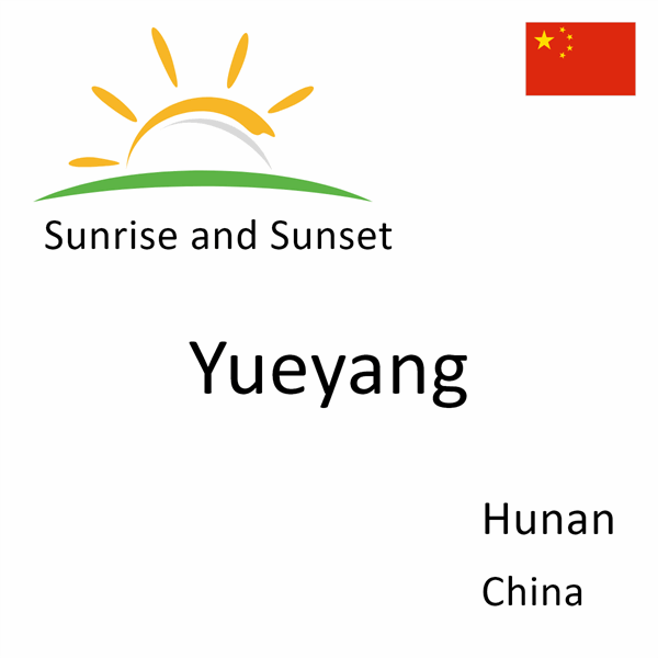 Sunrise and sunset times for Yueyang, Hunan, China